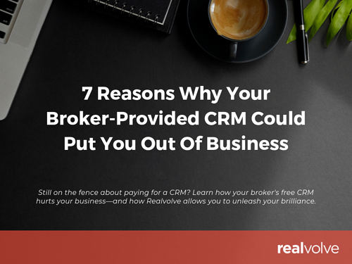 Why Your Broker-Provided CRM Will Put You Out Of Business
